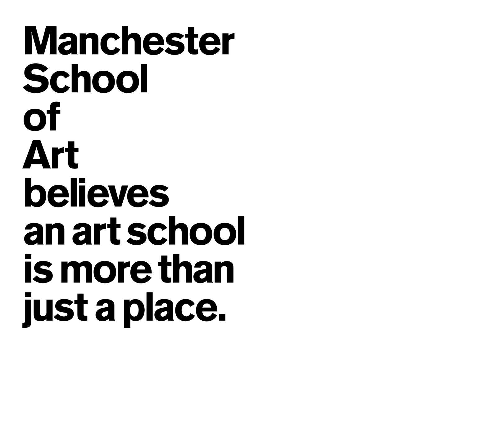 Manchester School of Art believes that an art school is more than a place.