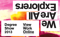 Degree Show 2013 - View Work Online